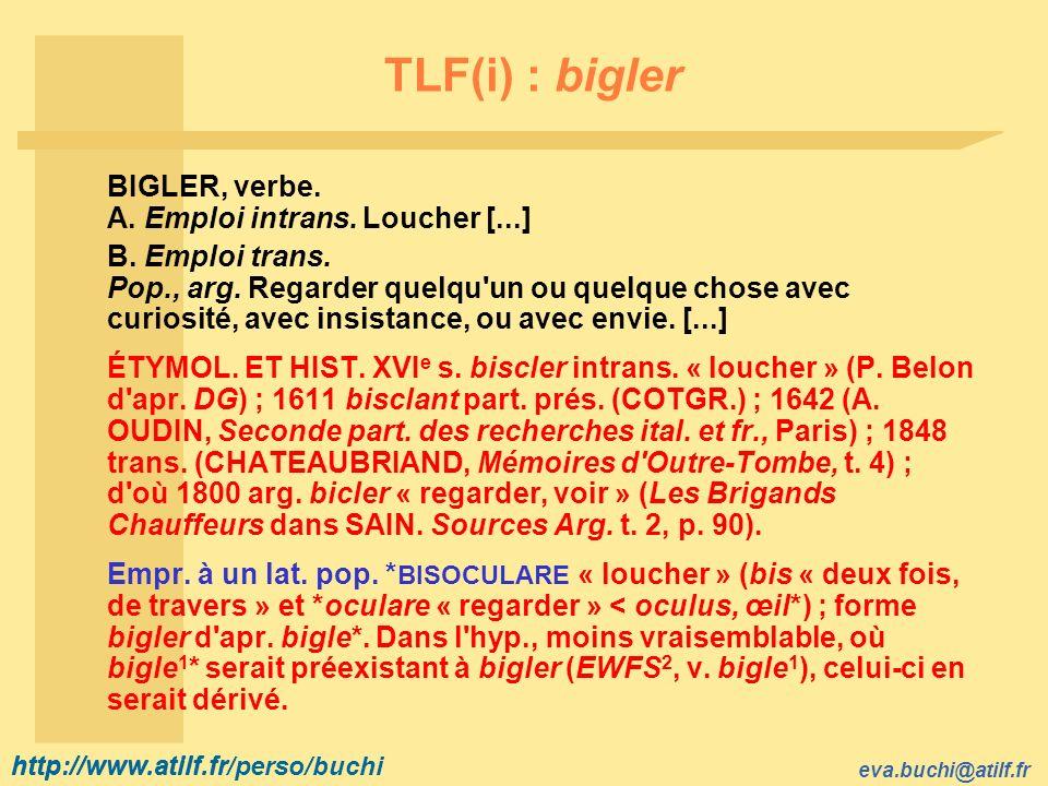 TLF(i) : bigler BIGLER, verbe. A. Emploi intrans. Loucher [...]